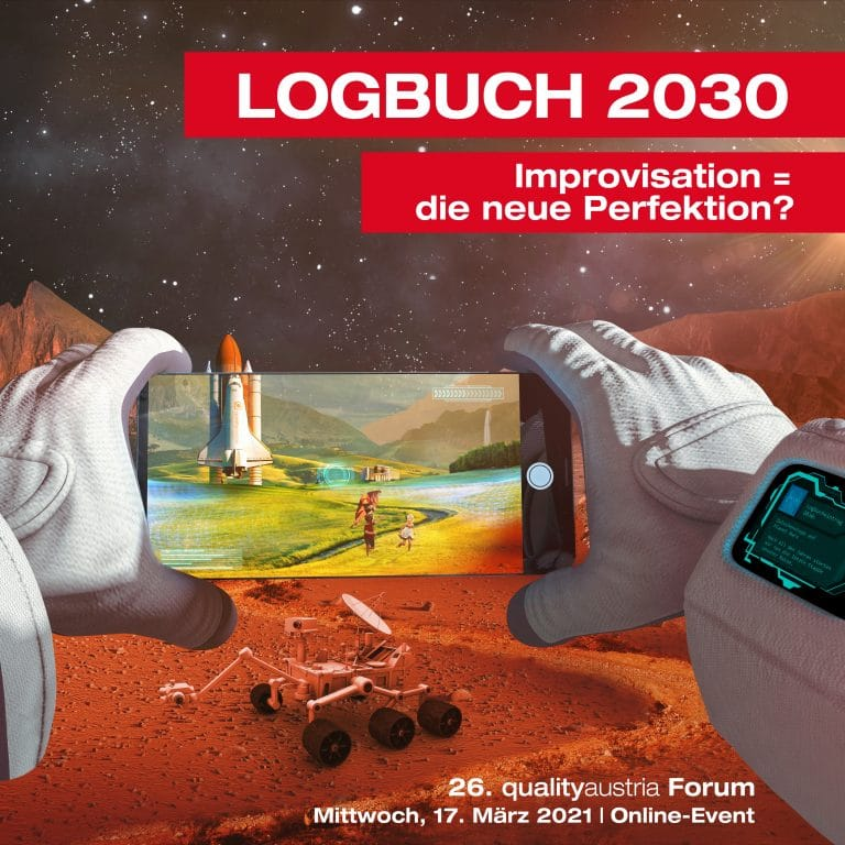 26. qualityaustria Forum: LOGBUCH 2030. Improvisation = die neue Perfektion?