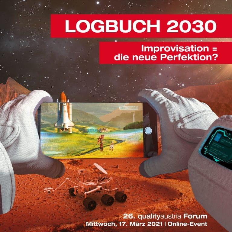 26. qualityaustria Forum: LOGBUCH 2030. Improvisation = die neue Perfektion?